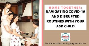 Navigating COVID-19 and Disrupted Routines With Your ASD Child