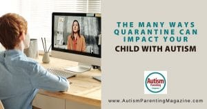 The Many Ways Quarantine Can Impact Your Child with Autism