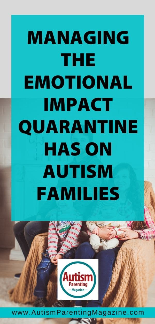 Managing the Emotional Impact Quarantine Has on Autism Families