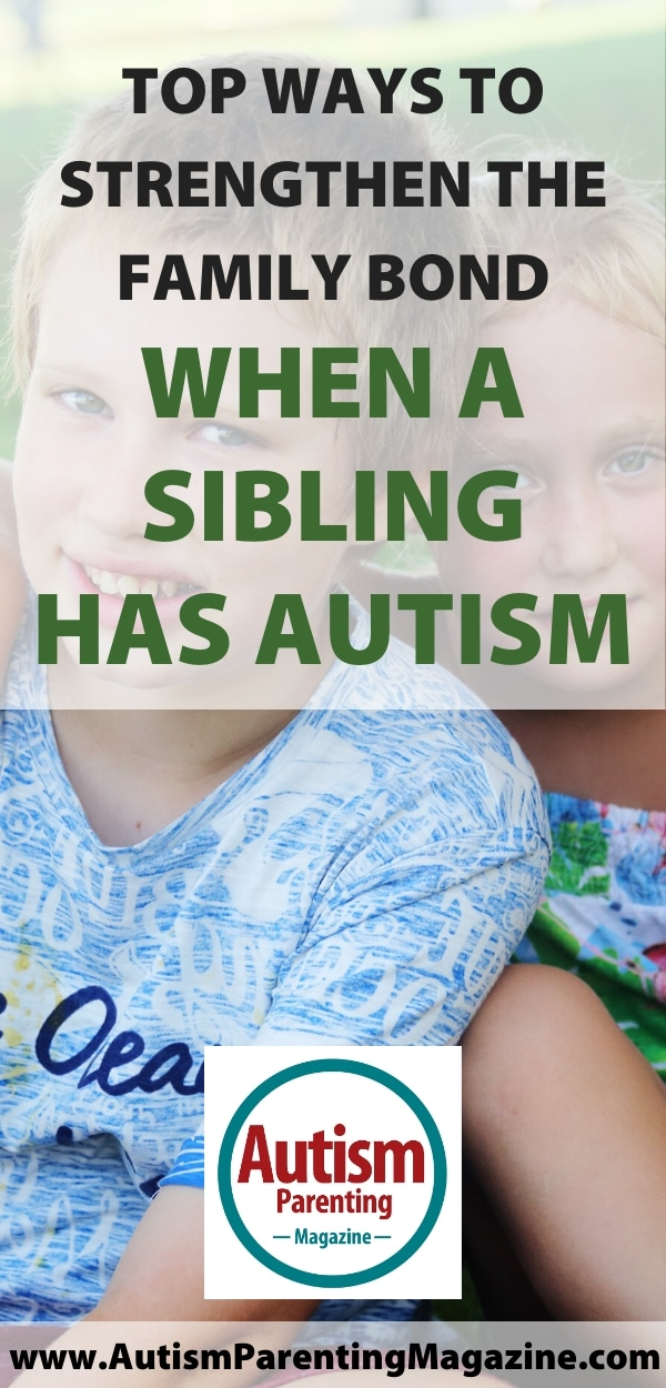 Top Ways to Strengthen the Family Bond When a Sibling Has Autism