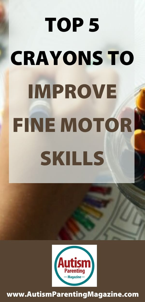 Top 5 Crayons To Improve Fine Motor Skills