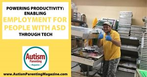 Powering Productivity: Enabling Employment for People With ASD Through Tech