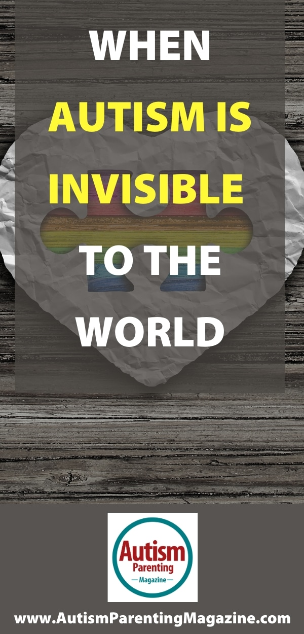 When Autism Is Invisible To The World
