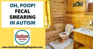 Oh Poop! Fecal Smearing in Autism