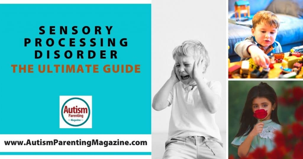 Sensory Processing Disorder – The Ultimate Guide