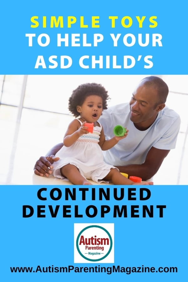 Simple Toys to Help Your ASD Child's Continued Development