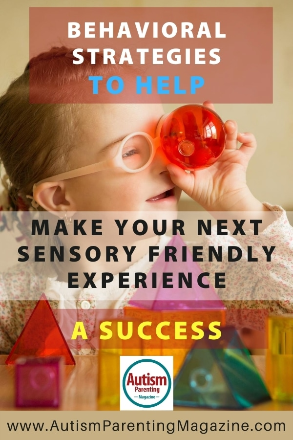 Behavioral Strategies to Help Make Your Next Sensory Friendly Experience a Success