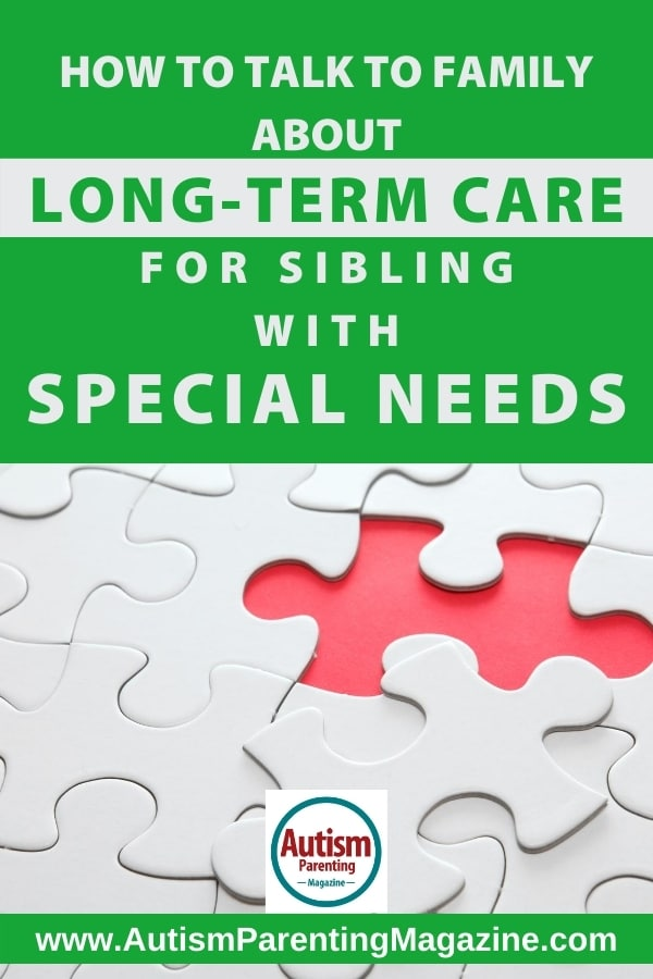How to Talk to Family About Long-Term Care for Sibling With Special Needs