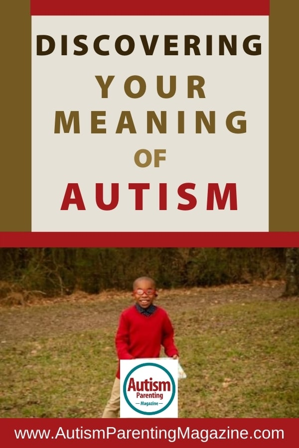 Discovering Your Meaning of Autism