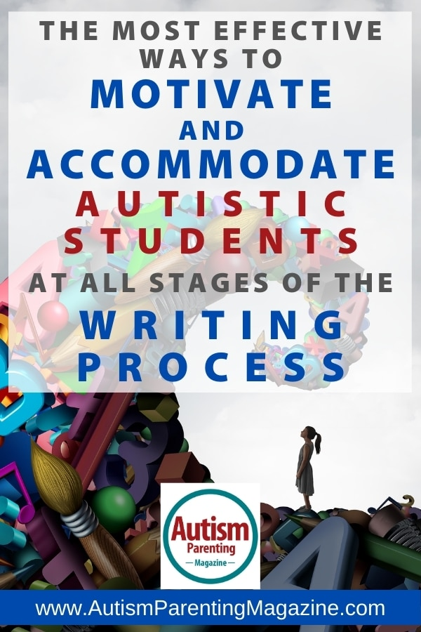 The Most Effective Ways to Motivate and Accommodate Autistic Students at All Stages of the Writing Process