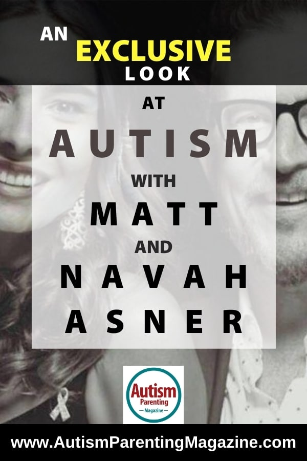 An Exclusive Look at AUTISM With Matt and Navah Asner