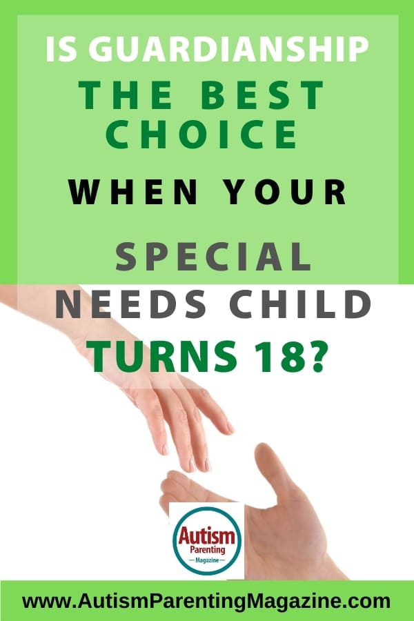 Is Guardianship the Best Choice When Your Special Needs Child Turns 18?