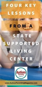 Four Key Lessons from a State Supported Living Center
