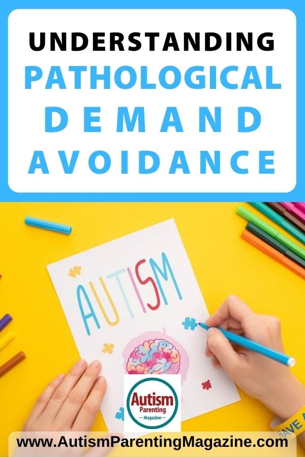 Understanding Pathological Demand Avoidance