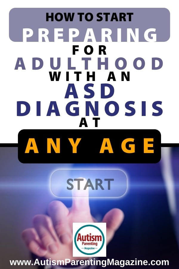 How to Start Preparing for Adulthood With an ASD Diagnosis at Any Age