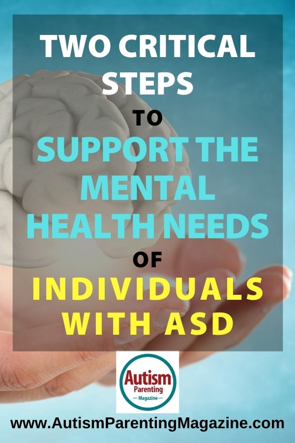 Two Critical Steps to Support the Mental Health Needs of Individuals with ASD