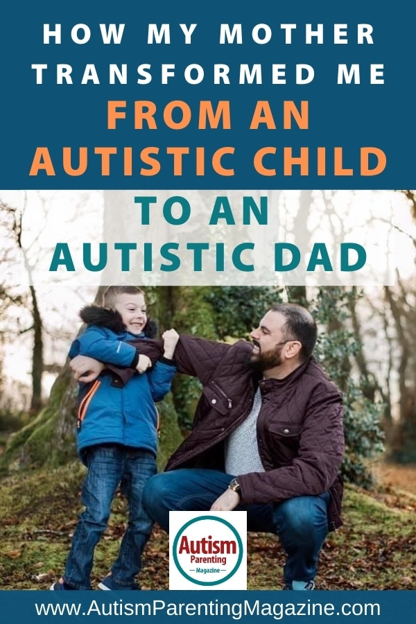 How My Mother Transformed Me From an Autistic Child to an Autistic Dad