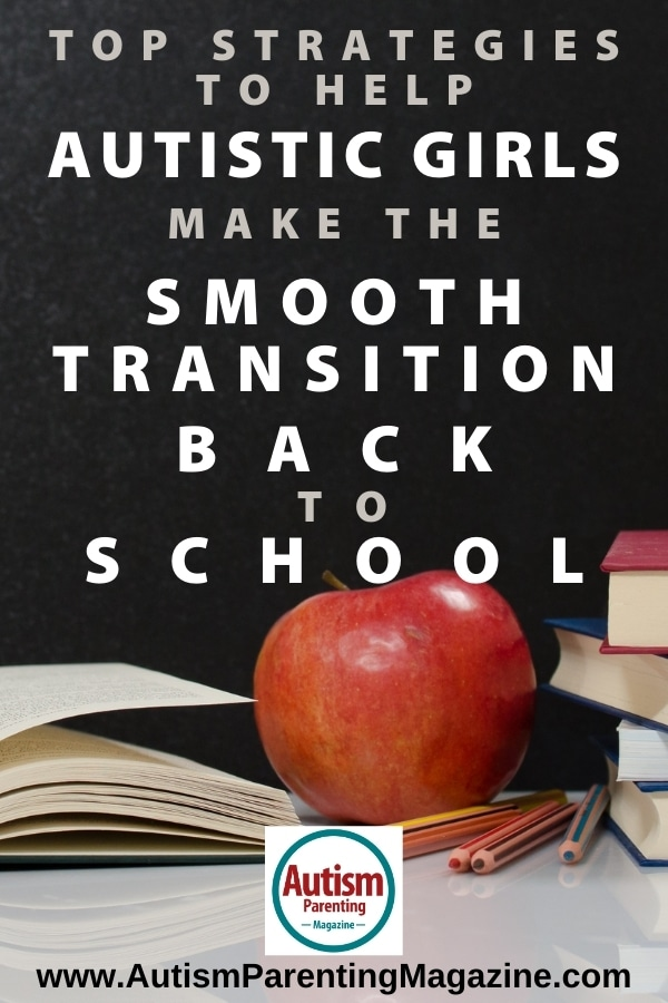 Top Strategies to Help Autistic Girls Make the Smooth Transition Back to School