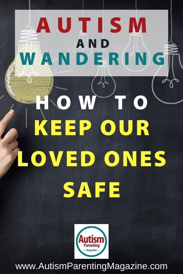 Autism and Wandering, How to Keep Our Loved Ones Safe