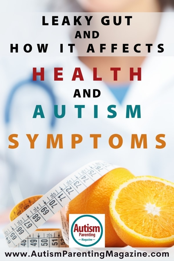 Leaky Gut and How it Affects Health and Autism Symptoms