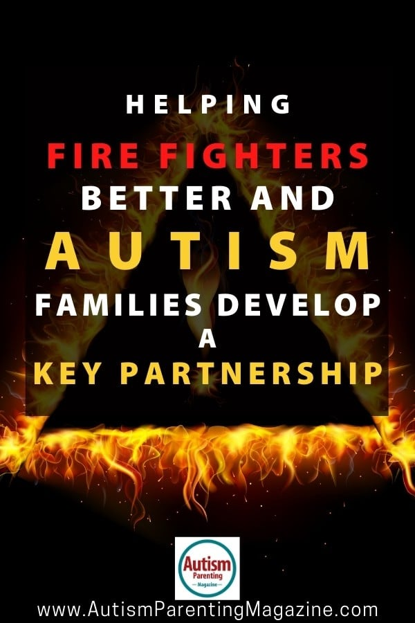 Helping Fire Fighters Better and Autism Families Develop a Key Partnership