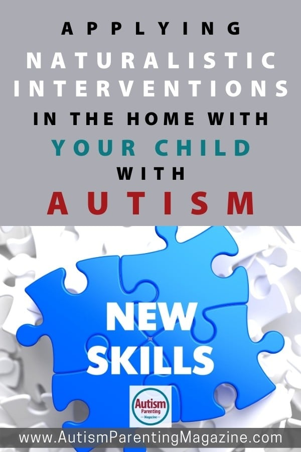 Applying Naturalistic Interventions in the Home with Your Child with Autism