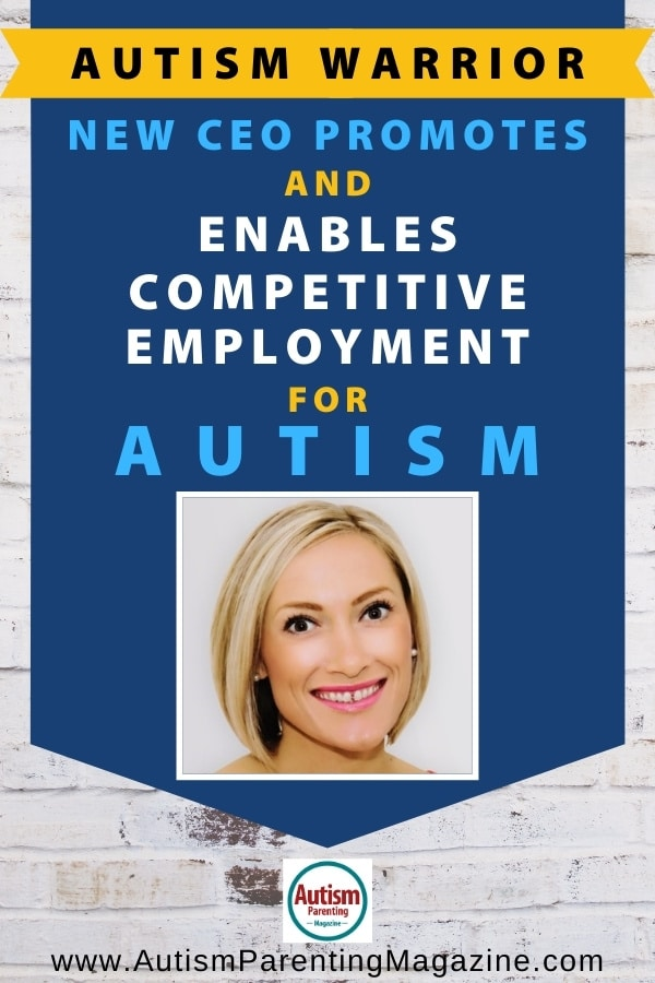 New CEO Promotes and Enables Competitive Employment for Autism