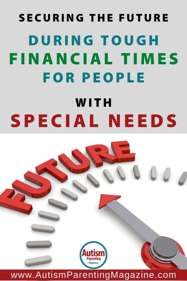 Securing the Future During Tough Financial Times for People with Special Needs