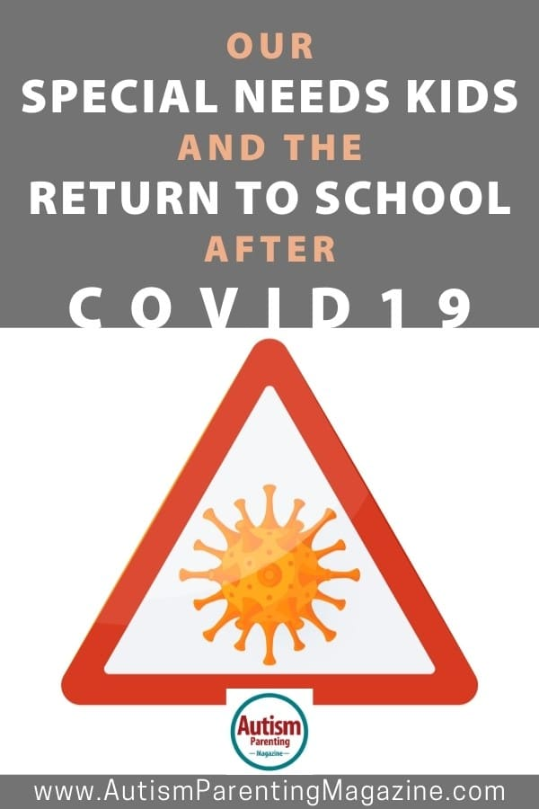 Our Special Needs Kids and the Return to School After COVID19