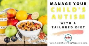 Manage Your Child's Autism with a Tailored Diet