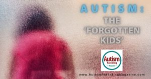 Autism: The 'Forgotten Kids'
