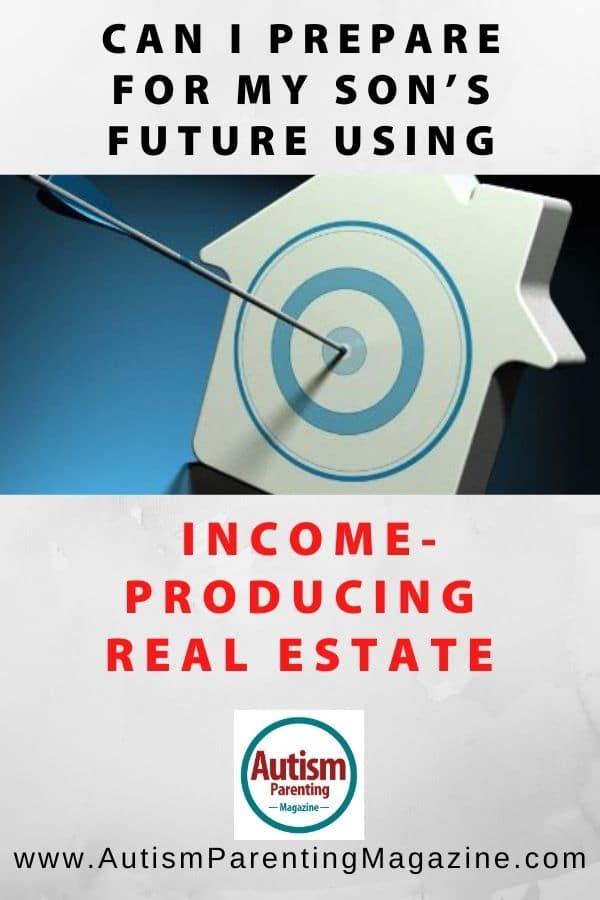 Can I Prepare for My Son's Future Using Income-Producing Real Estate?
