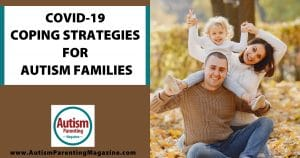COVID-19 Coping Strategies for Autism Families