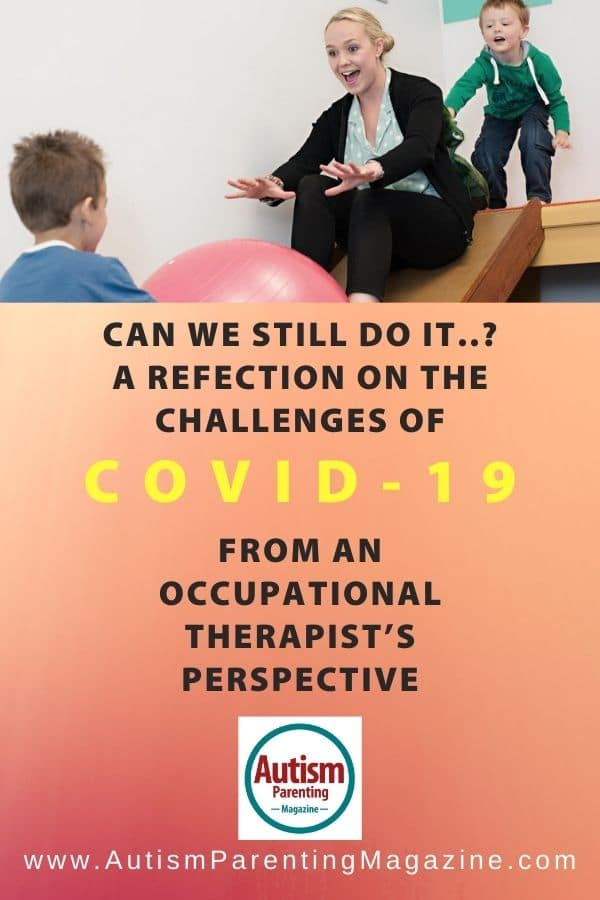 CAN WE STILL DO IT..? A Refection on the Challenges of COVID-19 from an Occupational Therapist's Perspective