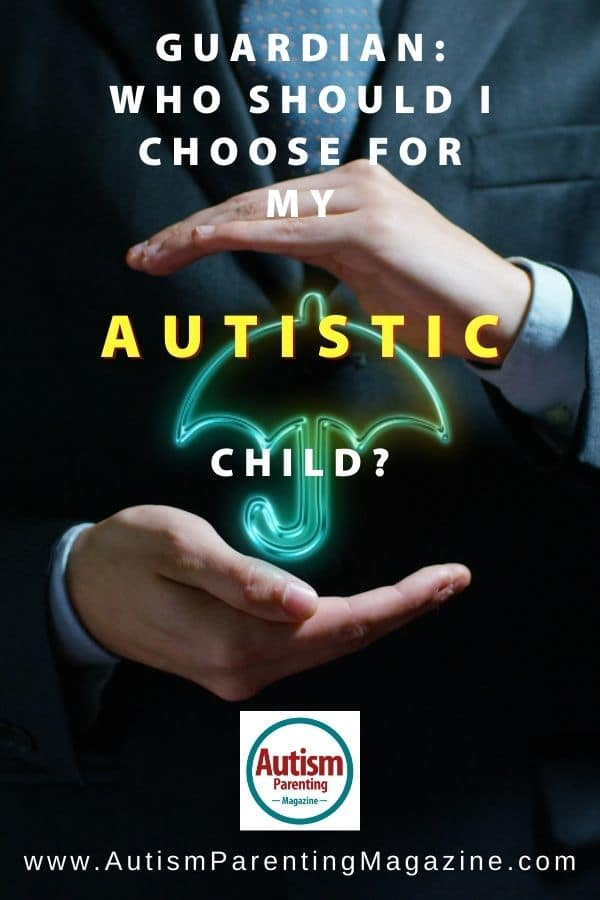 Guardian: Who Should I Choose for My Autistic Child?