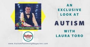 An Exclusive Look at Autism with Laura Toro