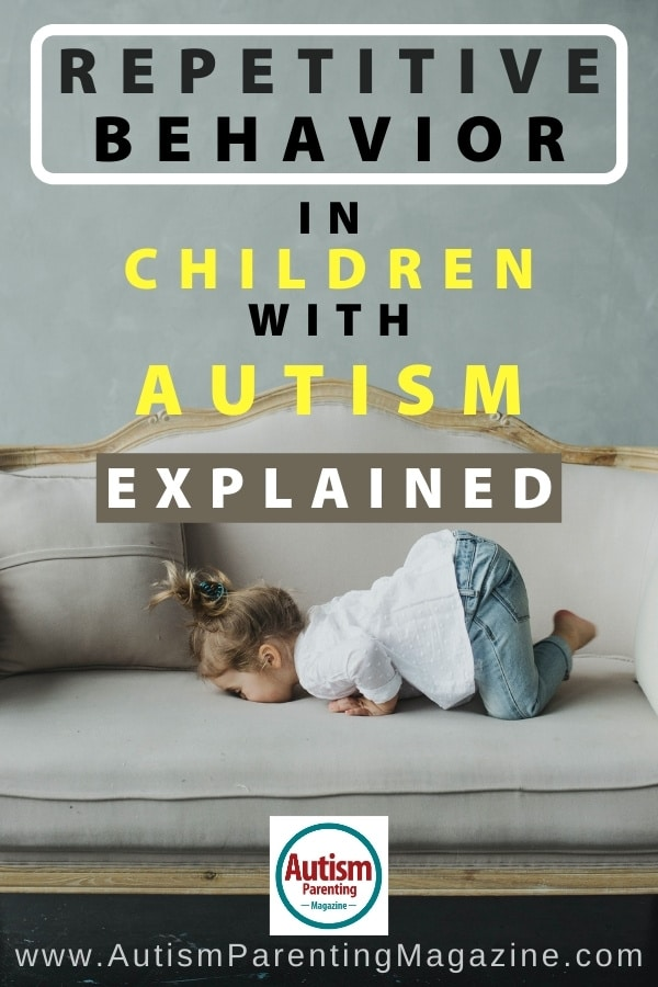 Repetitive Behavior in Children with Autism: Explained