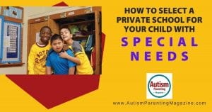 How to Select a Private School for Your Child with Special Needs