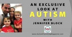 An Exclusive Look at AUTISM with Jennifer Block