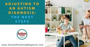 Adjusting to an Autism Diagnosis: The Next Steps