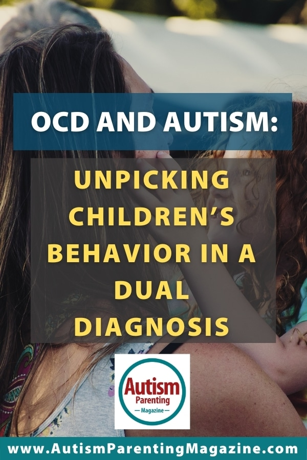 OCD and Autism: Unpicking Children's Behavior in a Dual Diagnosis