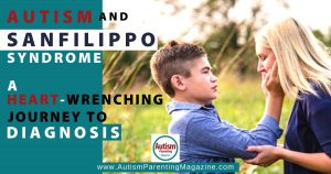 Autism and Sanfilippo Syndrome: a Heart-Wrenching Journey to Diagnosis