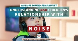 Autism Sound Sensitivity: Understanding ASD Children's Relationship with Noise
