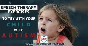 Speech Therapy Exercises to Try with Your Child with Autism