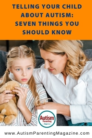 Telling Your Child About Autism: Seven Things You Should Know