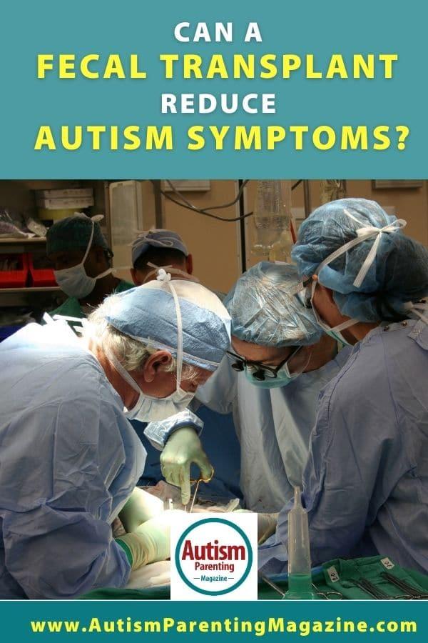 Fecal Transplant Reduce Autism Symptoms