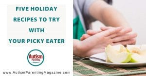 Five Holiday Recipes to Try with Your Picky Eater