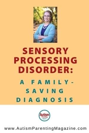 Sensory Processing Disorder: A Family-Saving Diagnosis