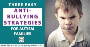 Three Easy Anti-Bulling Strategies for Autism Families