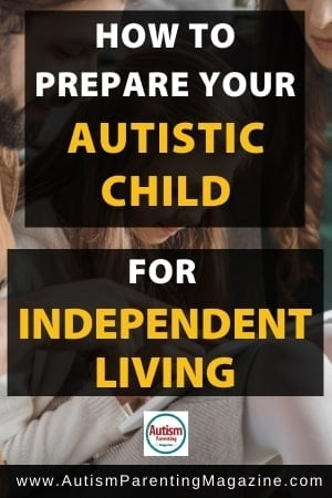 How to Prepare your Autistic Child for Independent Living